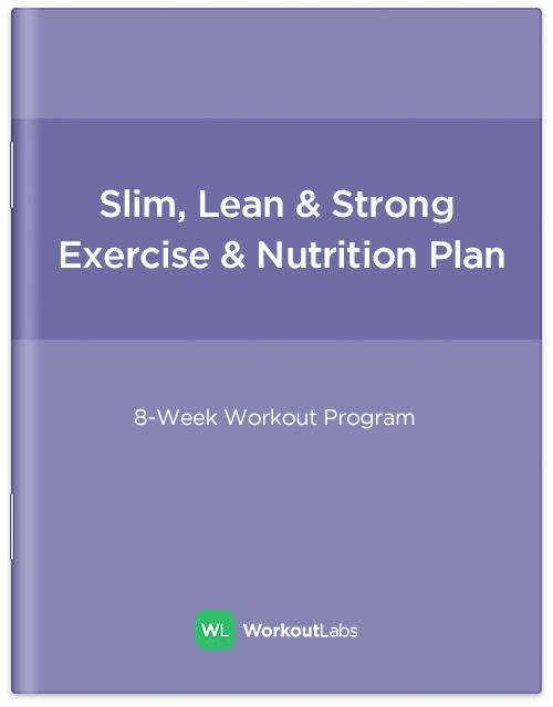 Slim Lean And Strong Gym Workout Program Nutrition Plan